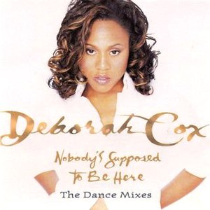 Nobody's Supposed to Be Here - Image: Deborah Cox Nobody's Supposed To Be Here