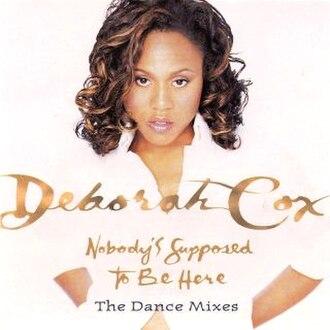 Nobody's Supposed to Be Here - Image: Deborah Cox Nobody's Supposed To Be Here