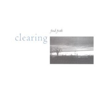 Clearing (album) - Image: Fred Frith Album Cover Clearing