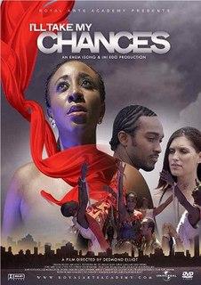 <i>Ill Take My Chances</i> 2011 film by Desmond Elliot