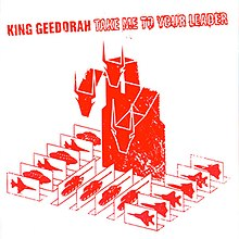 King Geedorah - Take Me to Your Leader album cover.jpg
