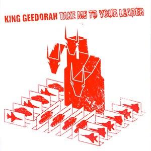 Take Me to Your Leader (King Geedorah album) - Image: King Geedorah Take Me to Your Leader album cover