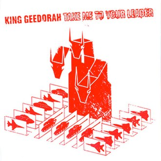 Take Me to Your Leader (King Geedorah album) - Image: King Geedorah Take Me to Your Leader album cover