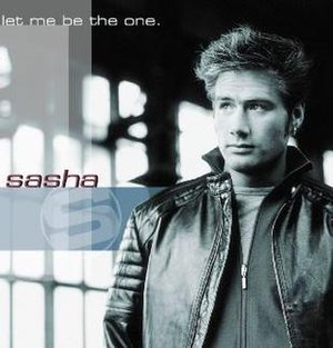 Let Me Be the One (Sasha song) - Image: Let Me Be the One