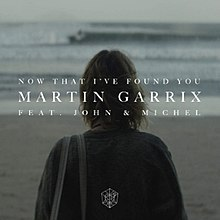 Martin Garrix Now That I've Found You Cover.jpg