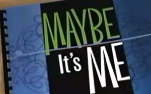Maybe It's Me (TV series) - Image: Maybe It's Me intertitle
