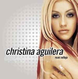 Mi Reflejo - Image: Mi Reflejo (Christina Aguilera album cover art)