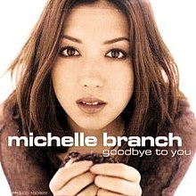 Goodbye to You (Michelle Branch song ...