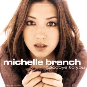 Goodbye to You (Michelle Branch song) - Image: Michelle Branch Goodbye to You