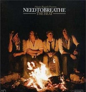 <i>The Heat</i> (Needtobreathe album) 2007 studio album by Needtobreathe