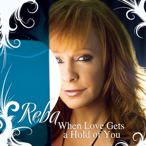 When Love Gets a Hold of You - Image: Reba Mc Entire When Love Gets single cover