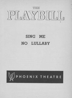 <i>Sing Me No Lullaby</i> play written by Robert Ardrey