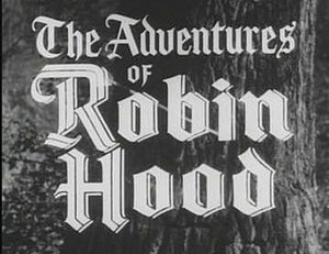 The Adventures of Robin Hood (TV series) - Image: Robin Hood titlecard