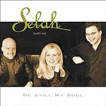 Be Still My Soul (Selah album) - Wikipedia
