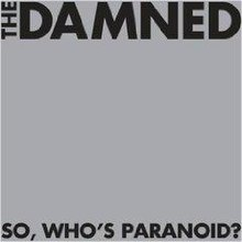 So, Who's Paranoid The damned.jpg