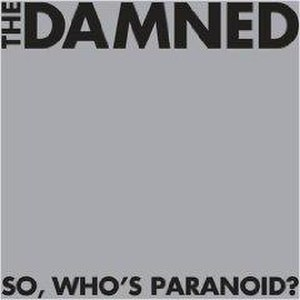 So, Who's Paranoid? - Image: So, Who's Paranoid The damned