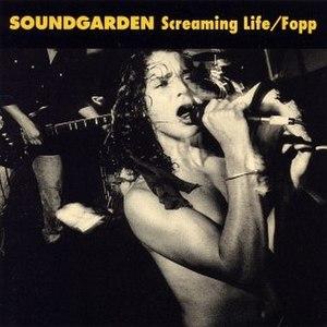Screaming Life/Fopp - Image: Soundgarden Screaming Life Fopp