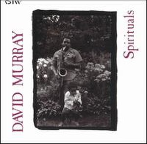 Spirituals (album) - Image: Spirituals (David Murray album)