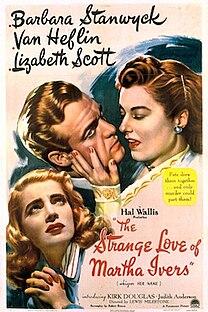 <i>The Strange Love of Martha Ivers</i> 1946 film by Lewis Milestone