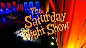 The Saturday Night Show - Image: The Saturday Night Show