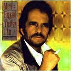 The Way I Am (Merle Haggard album) - Image: The Way I Am