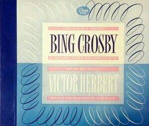 Bing Crosby – Victor Herbert - Image: Bing Crosby Victor Herbert (album cover)