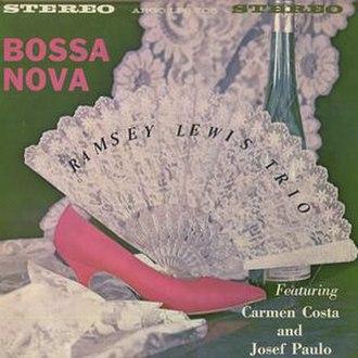 Bossa Nova (Ramsey Lewis album) - Image: Bossa Nova (Ramsey Lewis album)