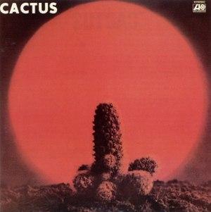 Cactus (Cactus album) - Image: Cactus (album) Cactus Cover