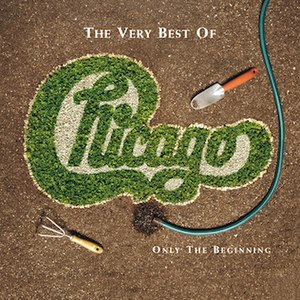 The Very Best of Chicago: Only the Beginning - Image: Chicago The Very Best of Chicago Only the Beginning