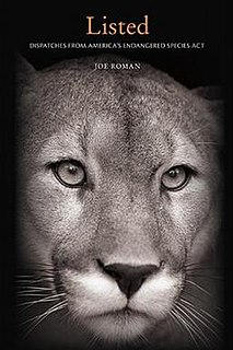 <i>Listed: Dispatches from Americas Endangered Species Act</i> book by Joe Roman