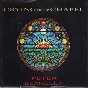 Crying in the Chapel (Peter Blakeley song) - Image: Crying in the Chapel by Peter Blakeley