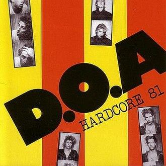 Hardcore '81 - Image: D.O.A. Hardcore '81