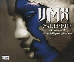 Slippin' - Image: DMX Slippin