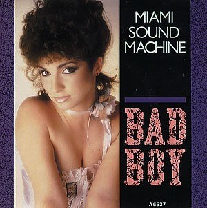 Bad Boy (Miami Sound Machine song) - Image: Gloria Estefan Bad Boy Single