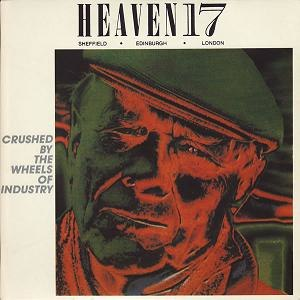 Crushed by the Wheels of Industry - Image: Heaven 17crushedbythewheels ofindustry
