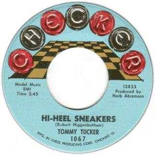 Hi-Heel Sneakers Song written by Tommy Tucker