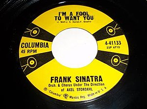 I'm a Fool to Want You - 1958 release as a Columbia 45 single reissue, 4-41133.