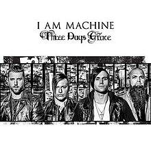 THREE DAYS GRACE-I AM MACHINE