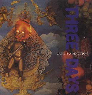 Three Days (Janes Addiction song) 1990 single by Janes Addiction