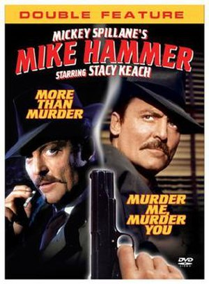Mike Hammer - Stacy Keach as Mike Hammer on the DVD cover of Murder Me, Murder You and More Than Murder.
