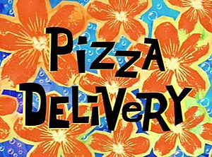 Pizza Delivery (SpongeBob SquarePants) - Image: Pizza Delivery (Sponge Bob)