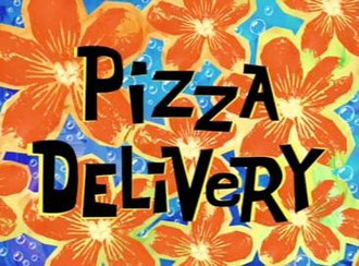 Pizza Delivery (SpongeBob SquarePants) - Image: Pizza Delivery (Sponge Bob)