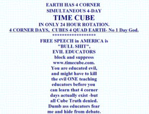 The layout and writing style of the Time Cube website.