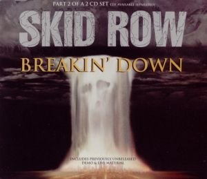 Breakin' Down - Image: Skid Row Breakin Down Part two