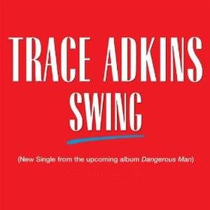 Swing (Trace Adkins song) - Image: Swing Trace Adkins