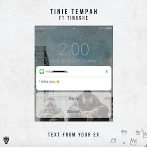 Text from Your Ex - Image: Text From Your Ex (featuring Tinashe) (Official Single Cover) by Tinie Tempah