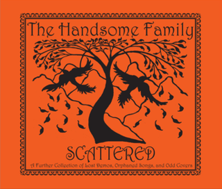 <i>Scattered</i> (album) 2010 album by the Handsome Family