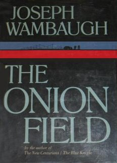 <i>The Onion Field</i> novel by Joseph Wambaugh