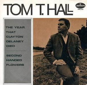 The Year That Clayton Delaney Died - Image: The Year That Clayton Delaney Died Tom T. Hall
