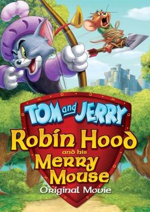 Tom and Jerry: Robin Hood and His Merry Mouse - movie cover